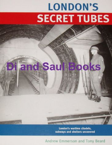 London's Secret Tubes, by Andrew Emmerson and Tony Beard